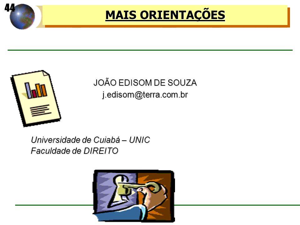 MAIS ORIENTAÇÕES 44 JOÃO EDISOM DE SOUZA j.edisom@terra.com.br