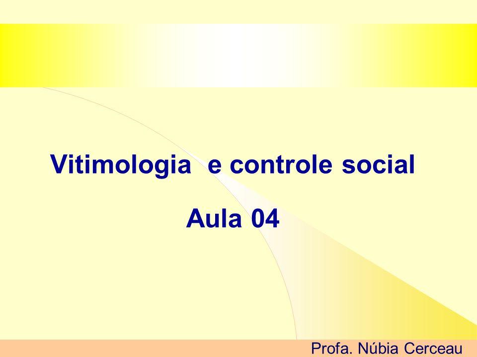 Vitimologia e controle social Aula 04