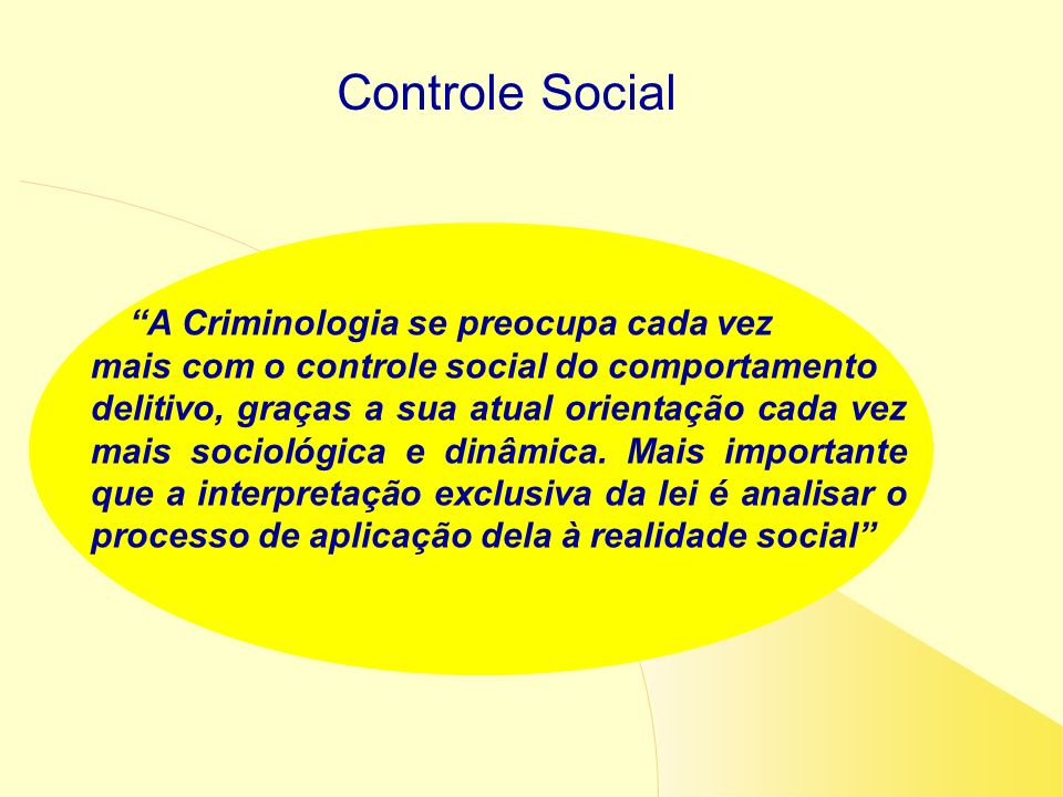Controle Social A Criminologia se preocupa cada vez