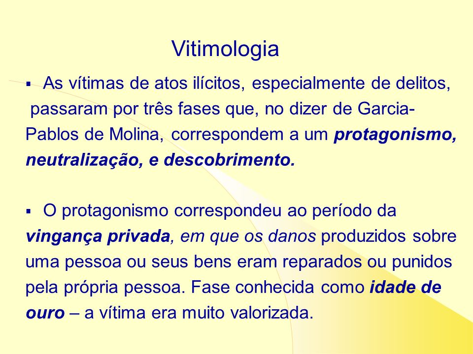 Vitimologia As vítimas de atos ilícitos, especialmente de delitos,