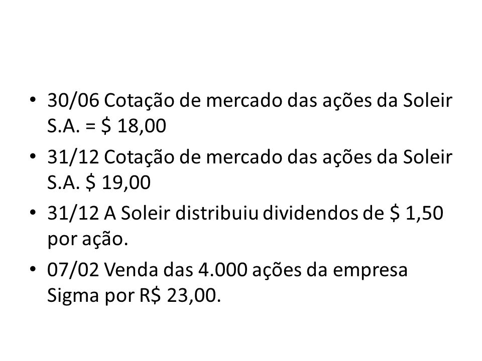 30/06 Cotação de mercado das ações da Soleir S.A. = $ 18,00