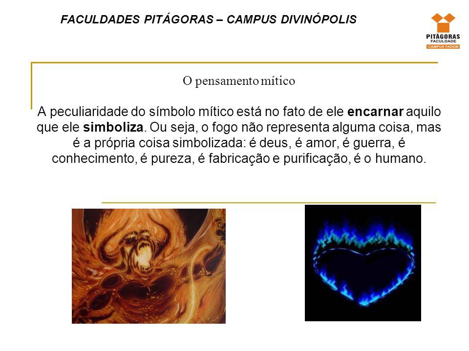 O pensamento mítico A peculiaridade do símbolo mítico está no fato de ele encarnar aquilo que ele simboliza.