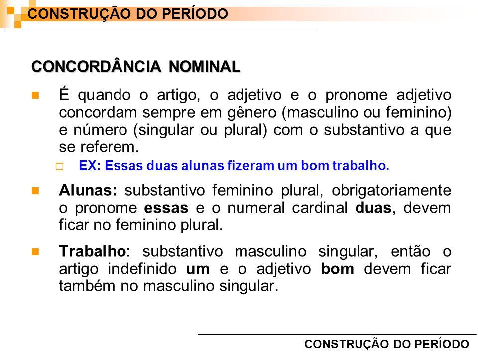 CONSTRUÇÃO DO PERÍODO CONCORDÂNCIA NOMINAL.