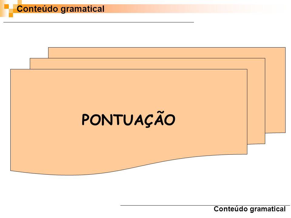 Conteúdo gramatical PONTUAÇÃO Conteúdo gramatical