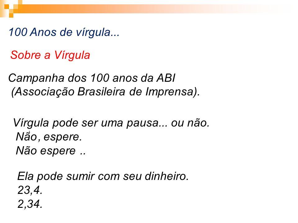 Campanha dos 100 anos da ABI (Associação Brasileira de Imprensa).