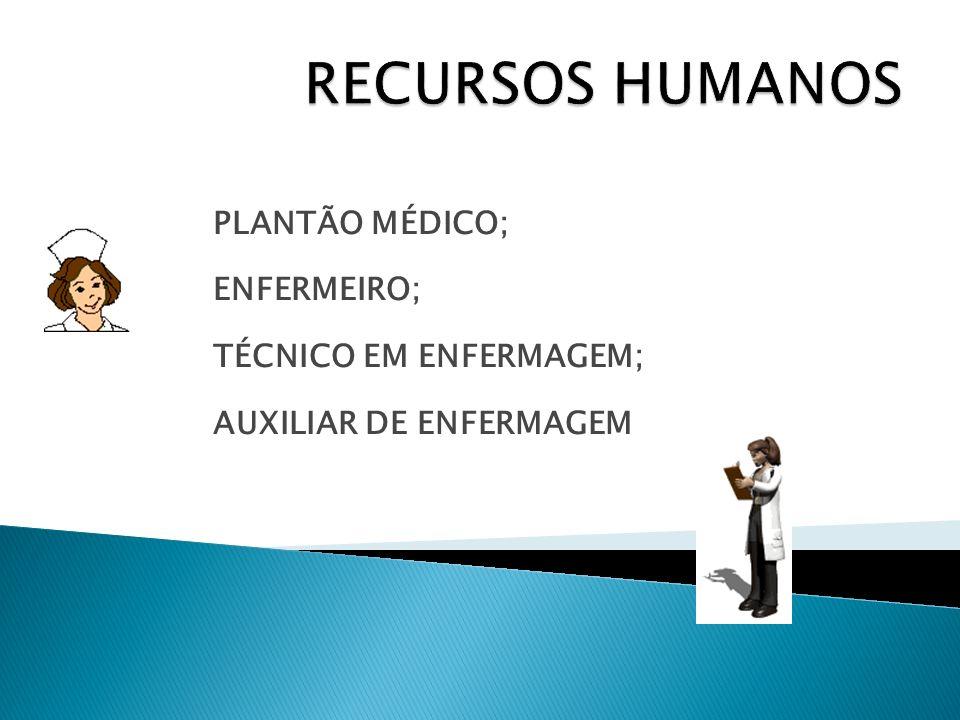 RECURSOS HUMANOS PLANTÃO MÉDICO; ENFERMEIRO; TÉCNICO EM ENFERMAGEM;