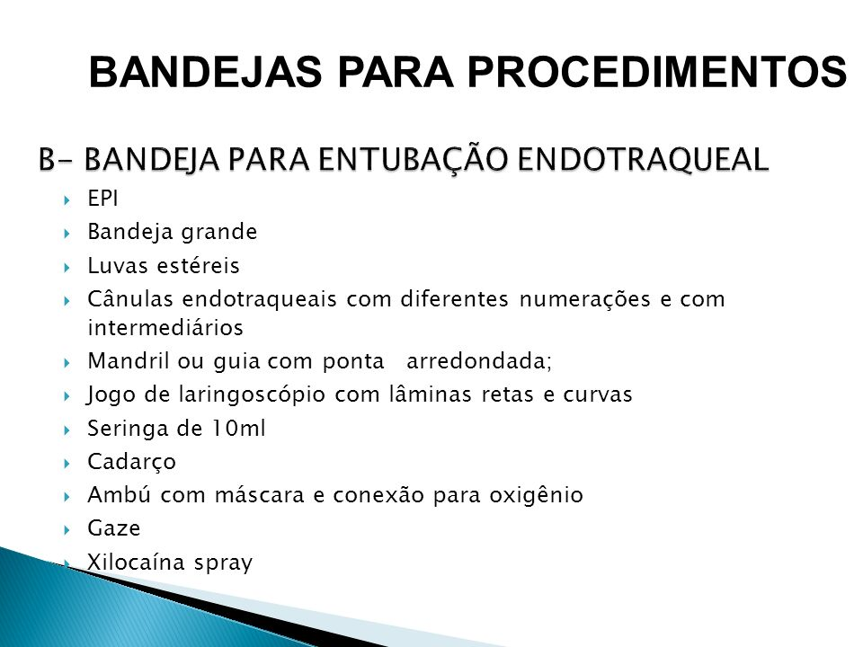 B- BANDEJA PARA ENTUBAÇÃO ENDOTRAQUEAL