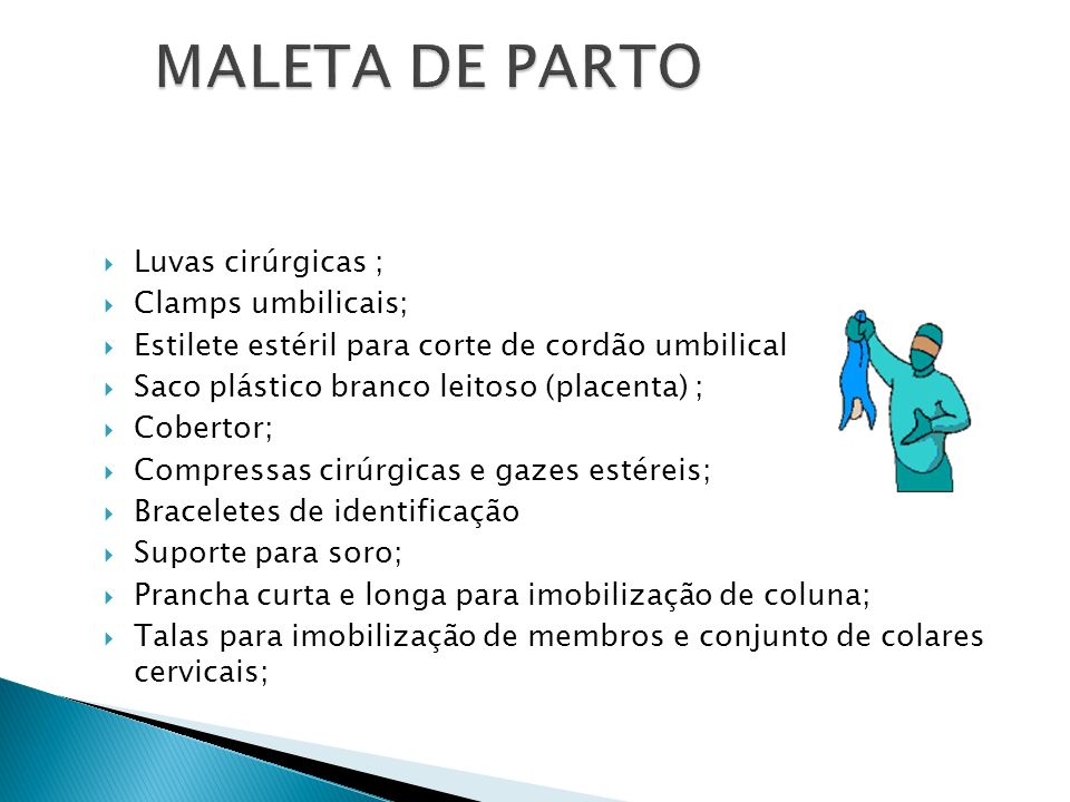 MALETA DE PARTO Luvas cirúrgicas ; Clamps umbilicais;