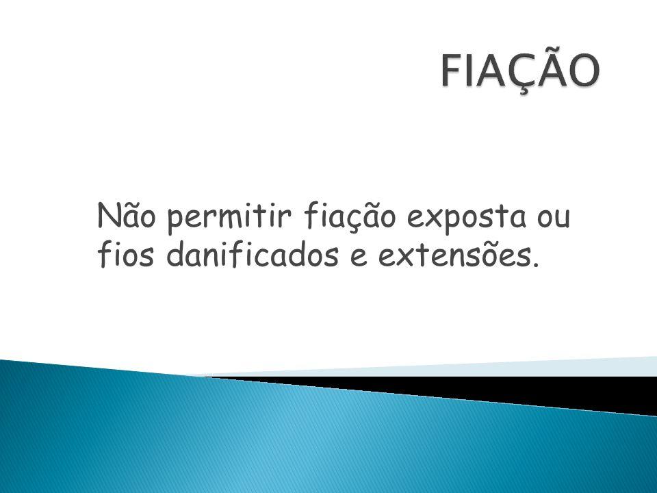Não permitir fiação exposta ou fios danificados e extensões.