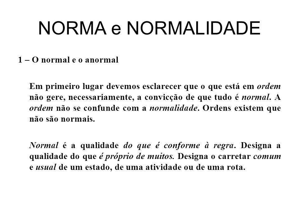 NORMA e NORMALIDADE 1 – O normal e o anormal