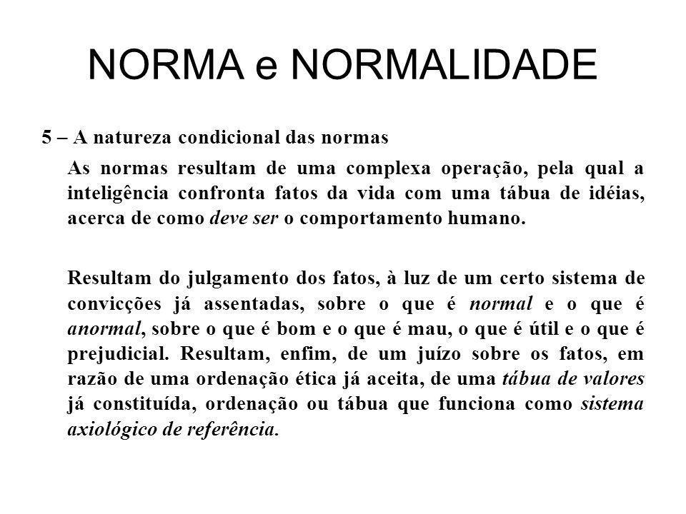 NORMA e NORMALIDADE 5 – A natureza condicional das normas