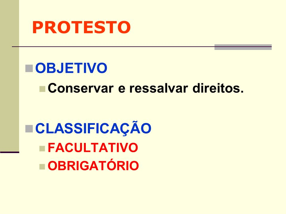 PROTESTO OBJETIVO CLASSIFICAÇÃO Conservar e ressalvar direitos.