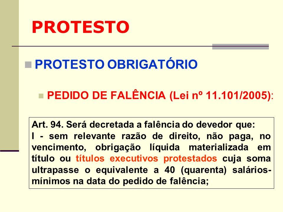 PROTESTO PROTESTO OBRIGATÓRIO PEDIDO DE FALÊNCIA (Lei nº 11.101/2005):