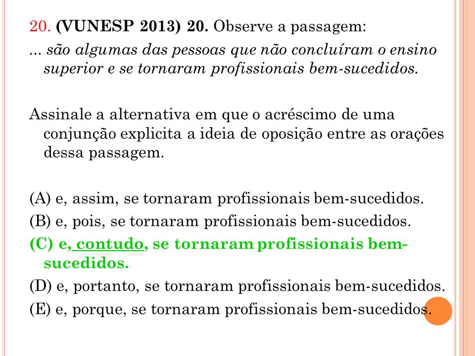 20. (VUNESP 2013) 20. Observe a passagem:
