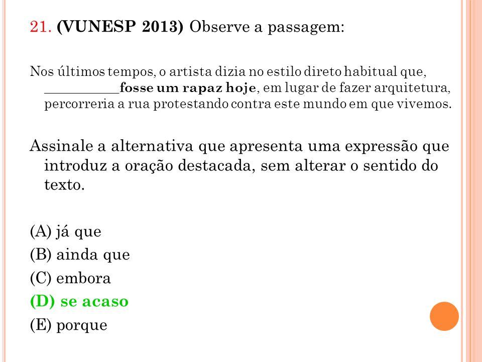 21. (VUNESP 2013) Observe a passagem:
