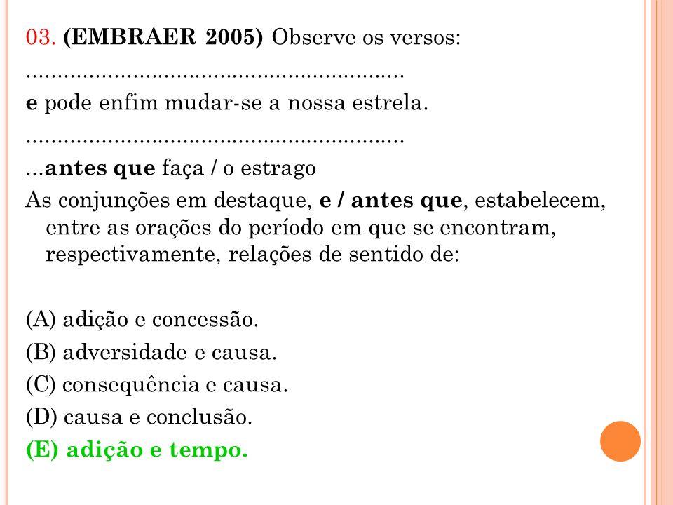 03. (EMBRAER 2005) Observe os versos: