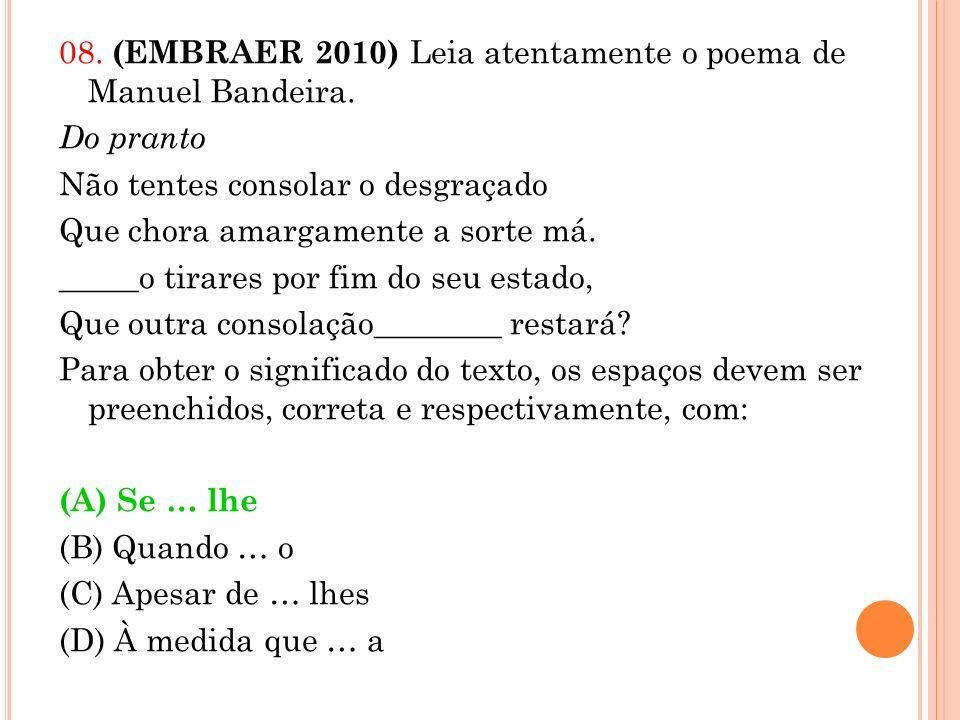 08. (EMBRAER 2010) Leia atentamente o poema de Manuel Bandeira