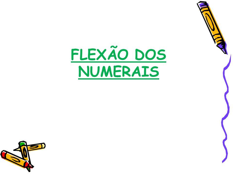FLEXÃO DOS NUMERAIS