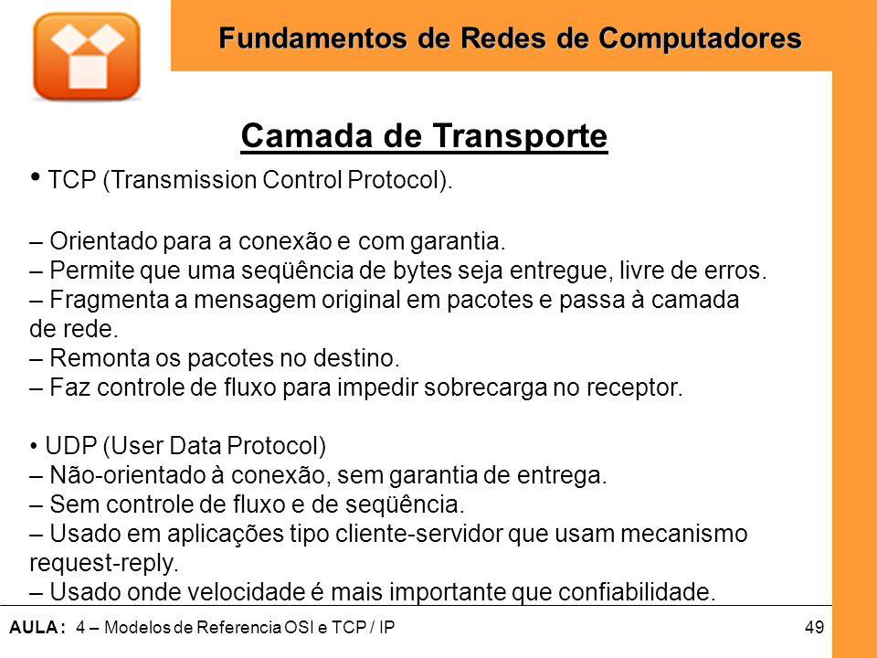 • TCP (Transmission Control Protocol).