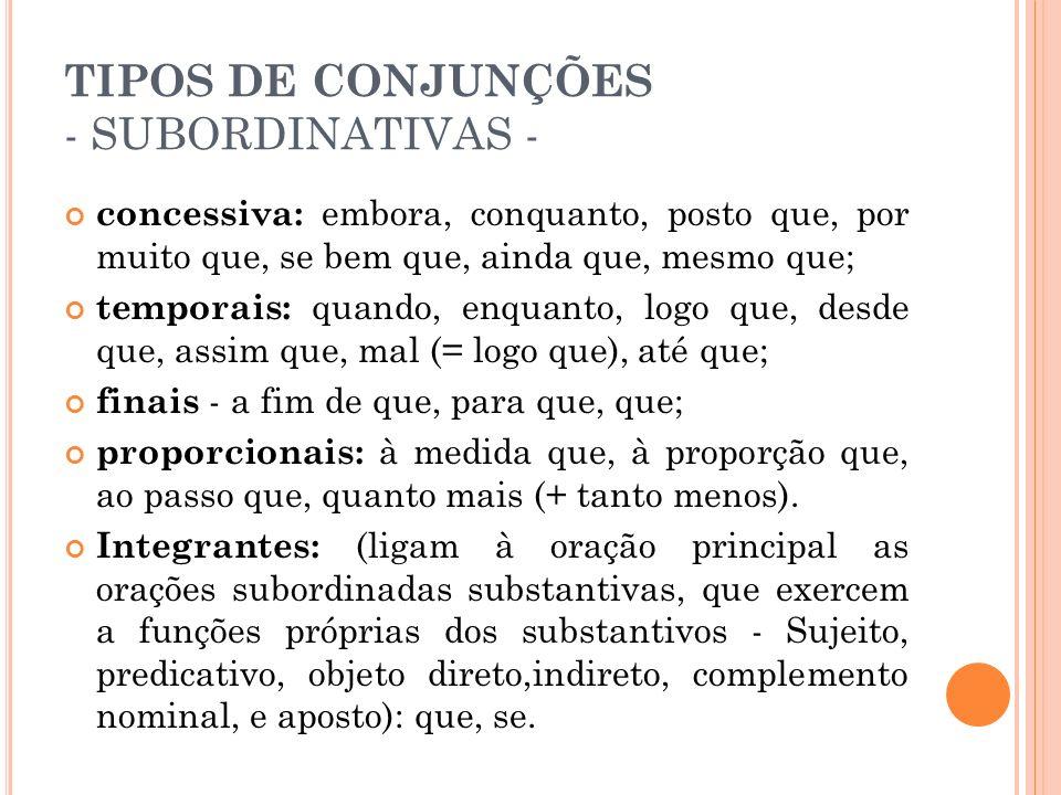 TIPOS DE CONJUNÇÕES - SUBORDINATIVAS -