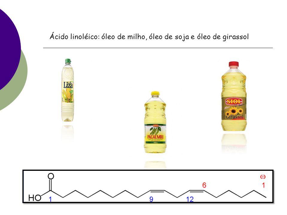 Ácido linoléico: óleo de milho, óleo de soja e óleo de girassol