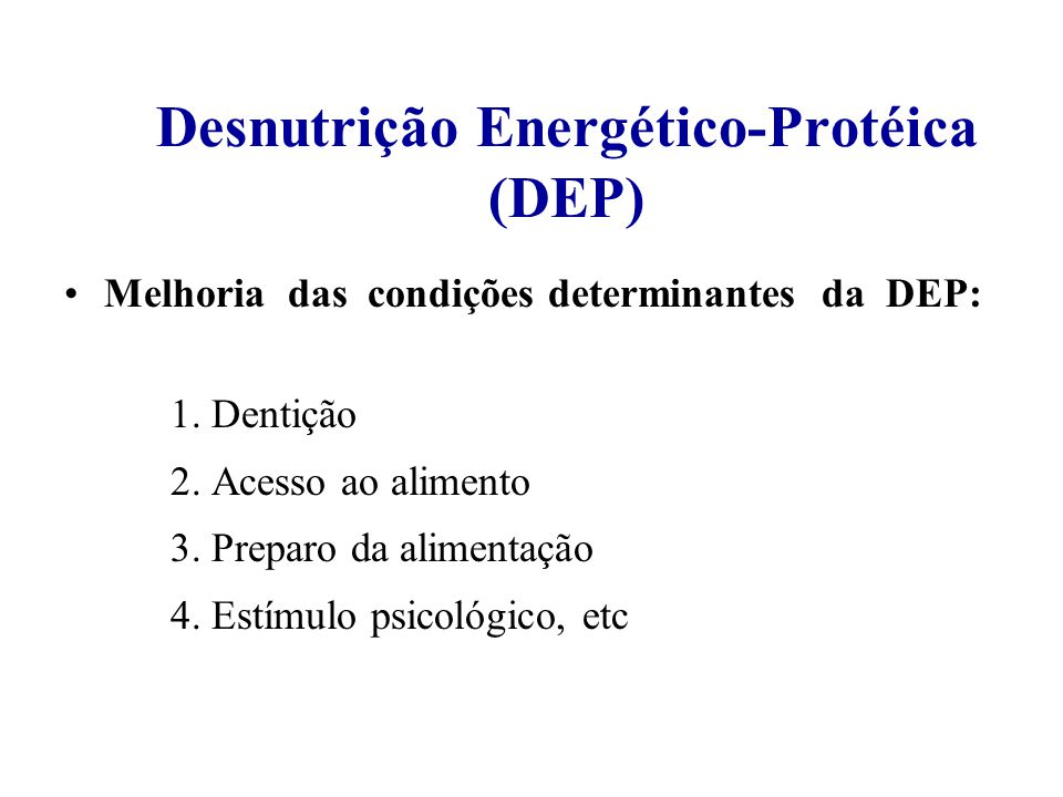 Desnutrição Energético-Protéica (DEP)