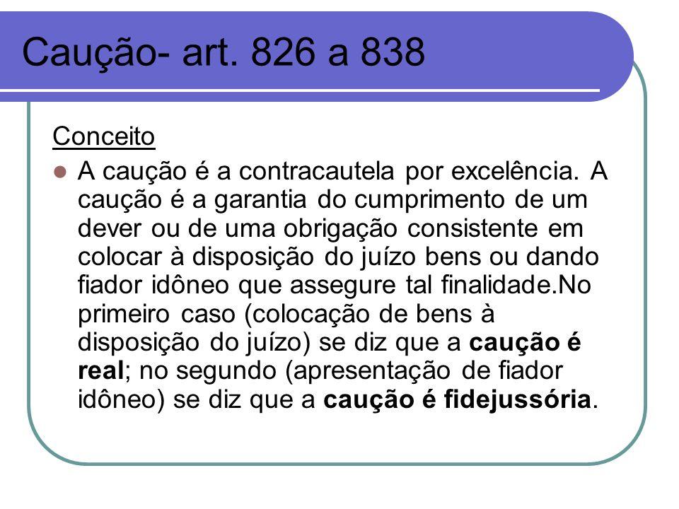 Caução- art. 826 a 838 Conceito.