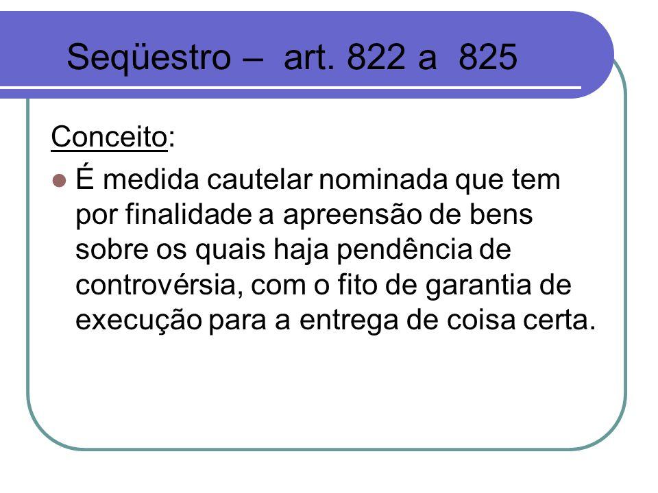 Seqüestro – art. 822 a 825 Conceito:
