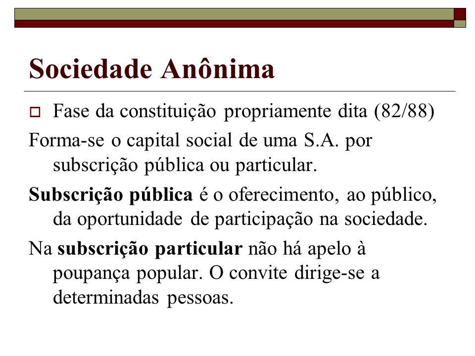 Sociedade Anônima Fase da constituição propriamente dita (82/88)