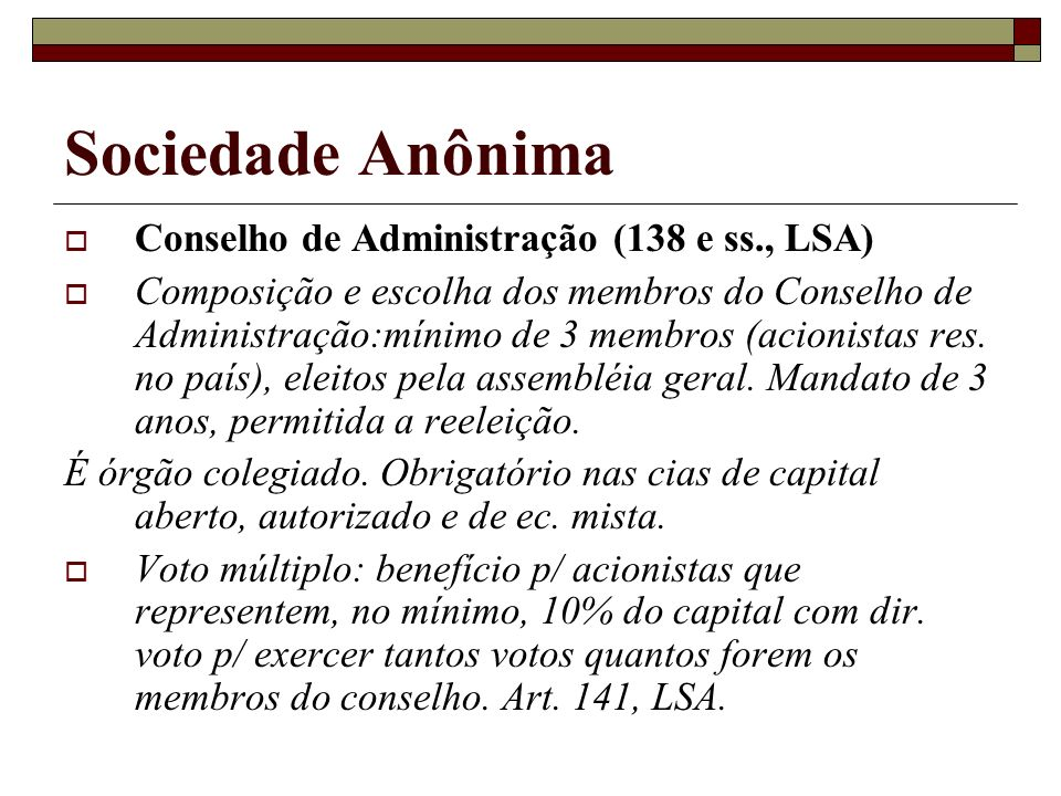 Sociedade Anônima Conselho de Administração (138 e ss., LSA)