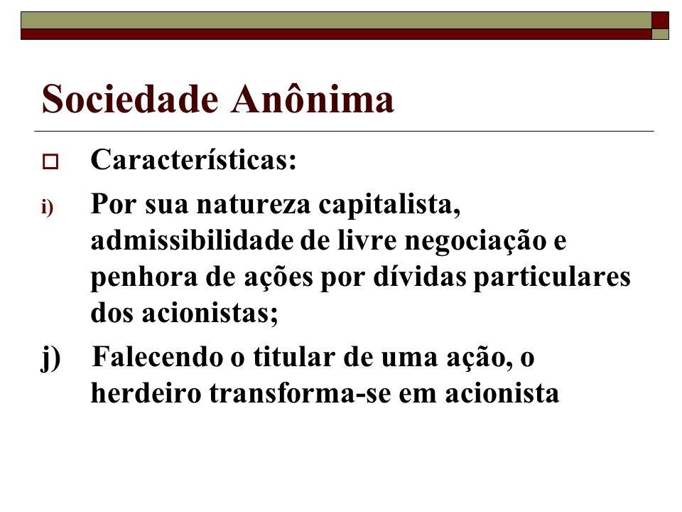 Sociedade Anônima Características: