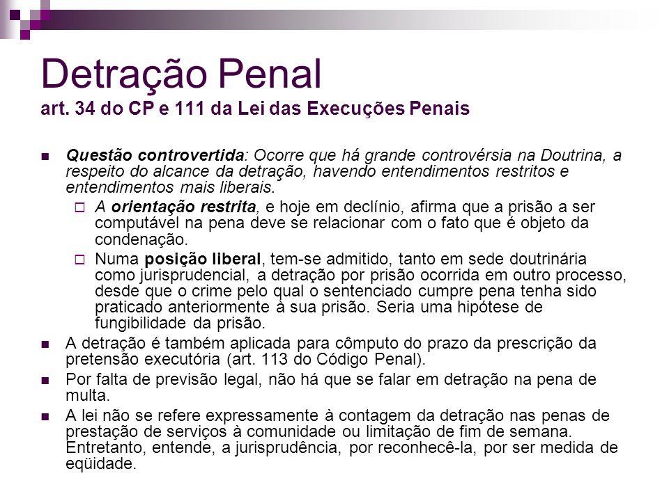 Detração Penal art. 34 do CP e 111 da Lei das Execuções Penais