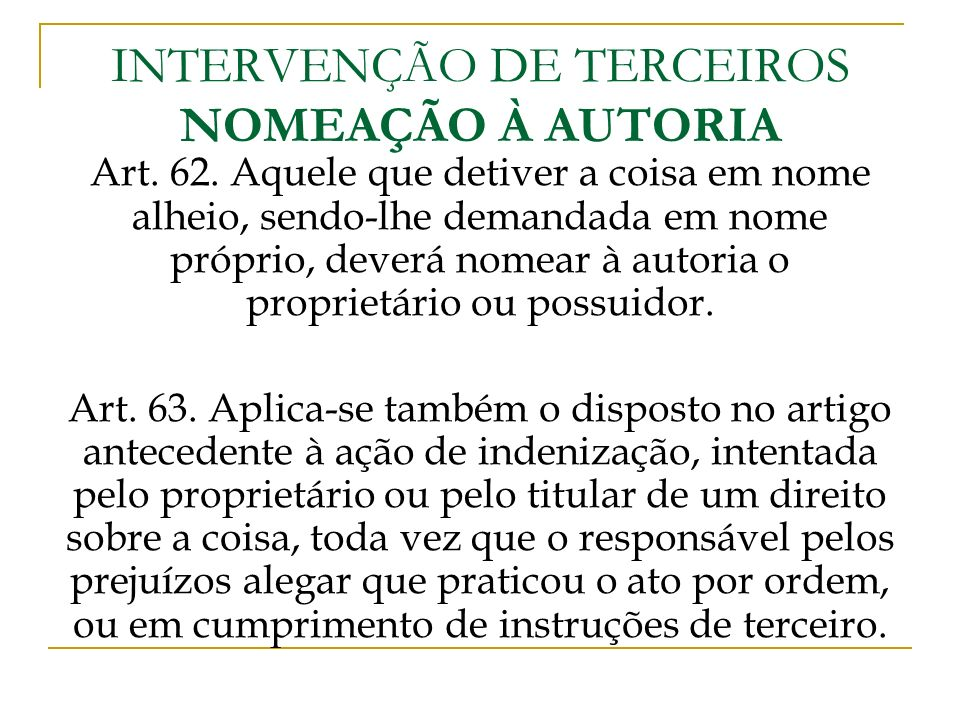INTERVENÇÃO DE TERCEIROS NOMEAÇÃO À AUTORIA
