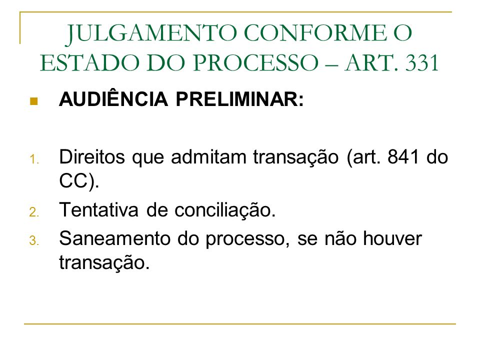 JULGAMENTO CONFORME O ESTADO DO PROCESSO – ART. 331