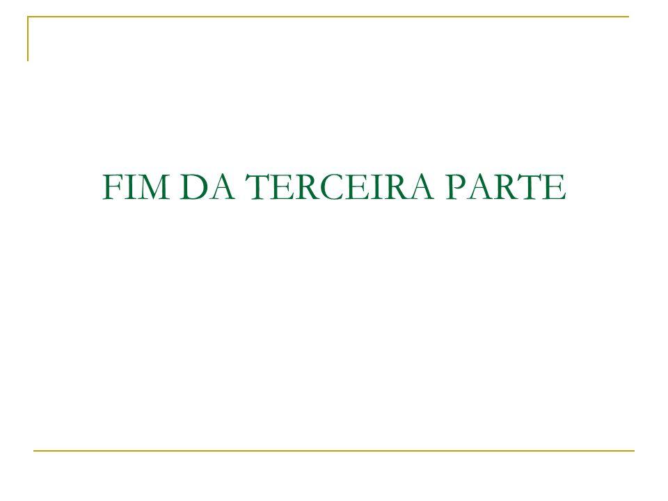 FIM DA TERCEIRA PARTE