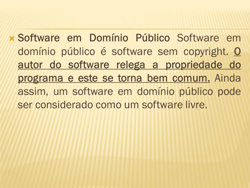 Software em Domínio Público Software em domínio público é software sem copyright.