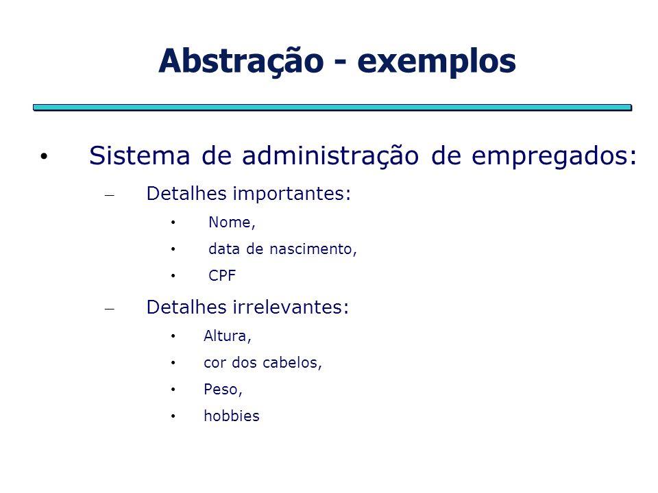 Abstração - exemplos Sistema de administração de empregados: