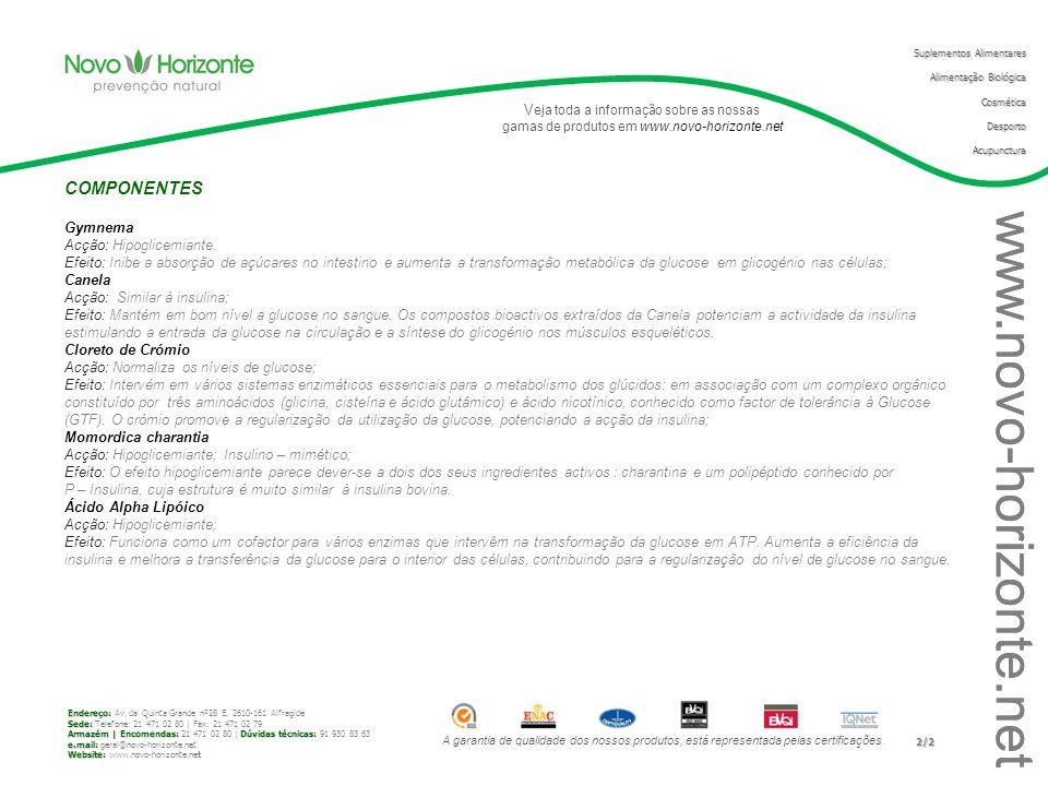 www.novo-horizonte.net COMPONENTES Gymnema Acção: Hipoglicemiante.