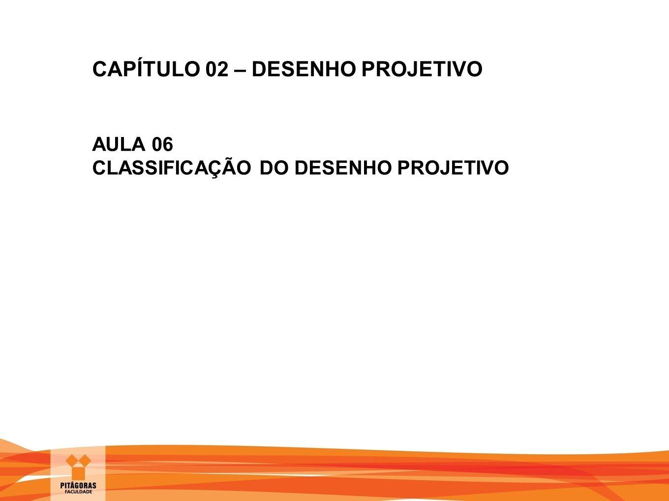 CAPÍTULO 02 – DESENHO PROJETIVO