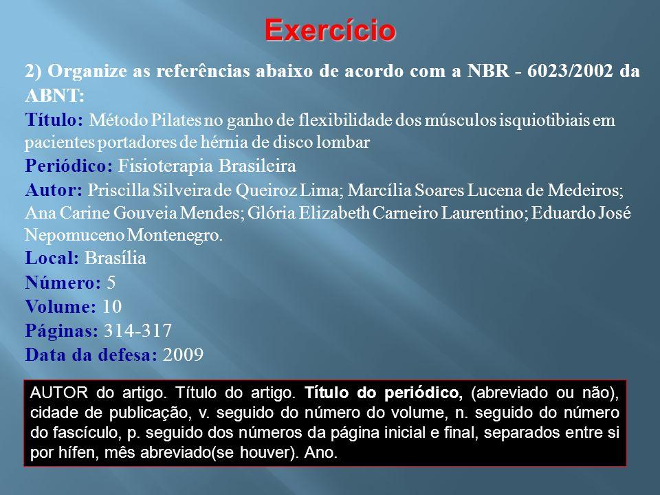 Exercício 2) Organize as referências abaixo de acordo com a NBR - 6023/2002 da ABNT: