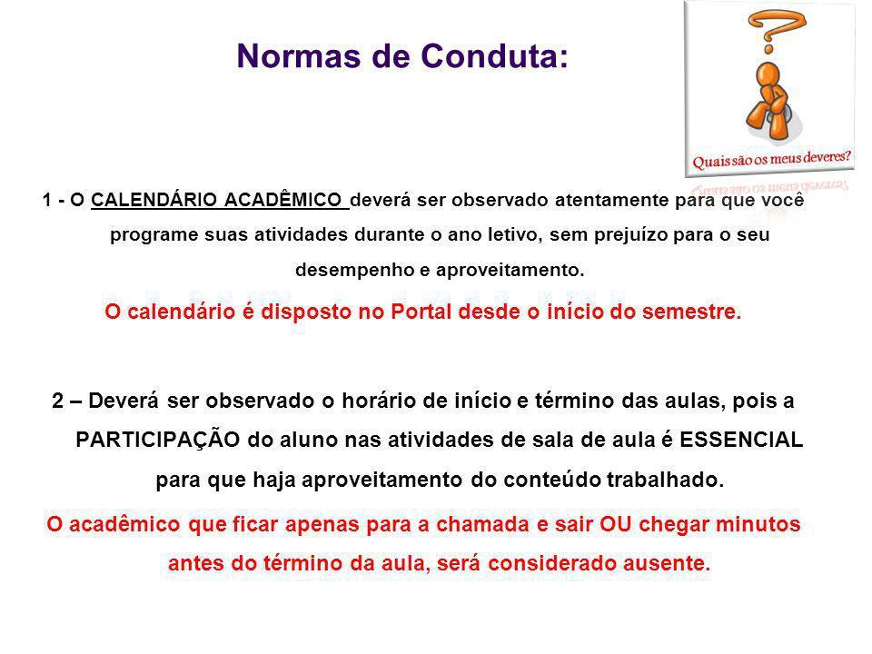 O calendário é disposto no Portal desde o início do semestre.
