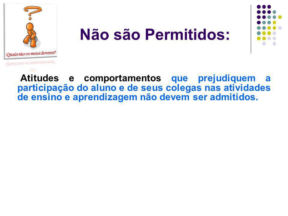 Não são Permitidos: