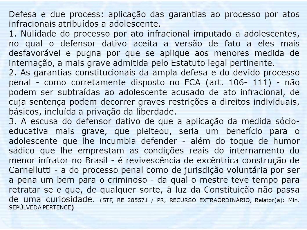 Defesa e due process: aplicação das garantias ao processo por atos infracionais atribuídos a adolescente.