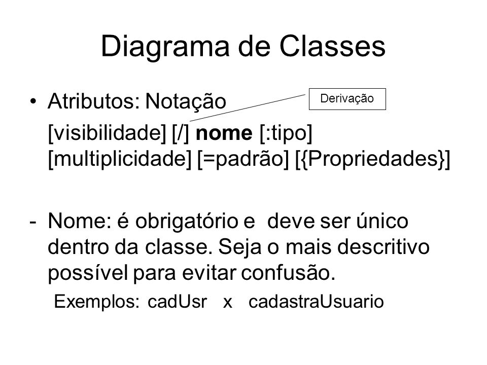 Diagrama de Classes Atributos: Notação
