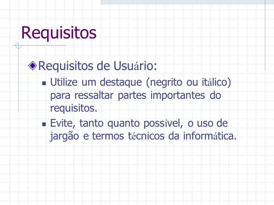 Requisitos Requisitos de Usuário: