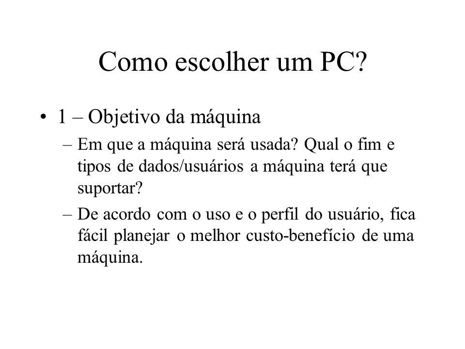 Como escolher um PC 1 – Objetivo da máquina