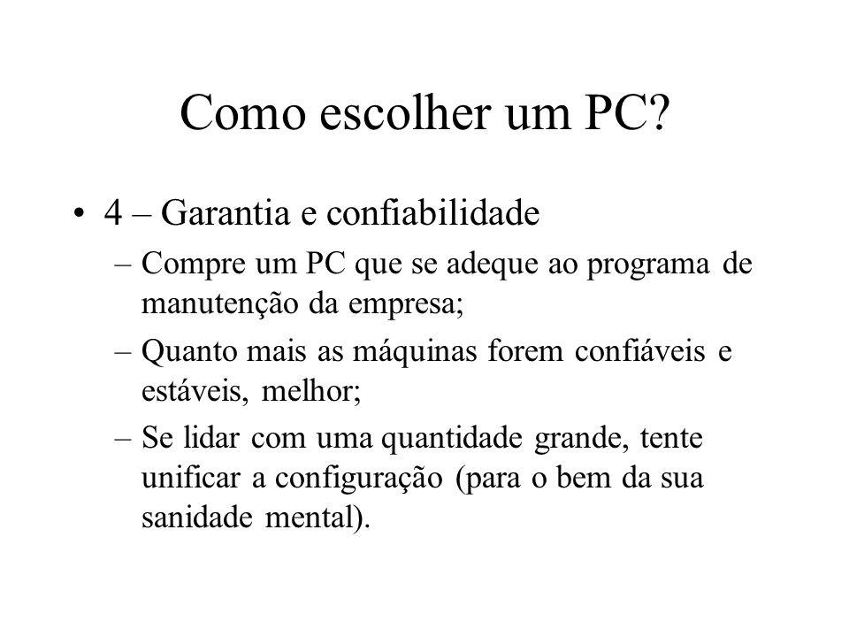 Como escolher um PC 4 – Garantia e confiabilidade