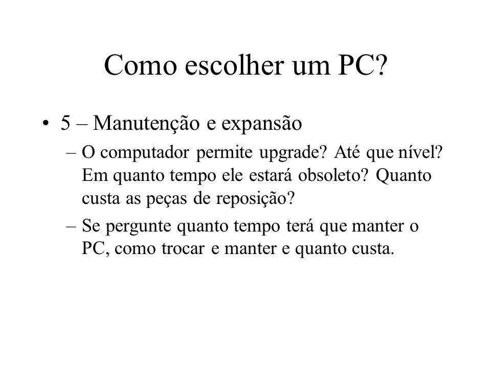 Como escolher um PC 5 – Manutenção e expansão