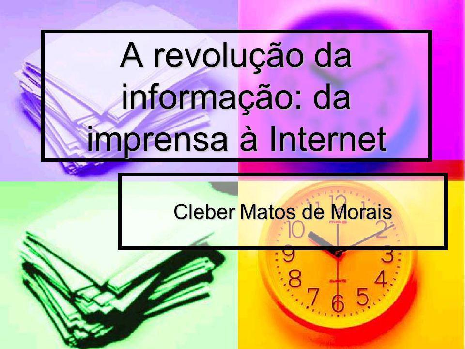 A revolução da informação: da imprensa à Internet