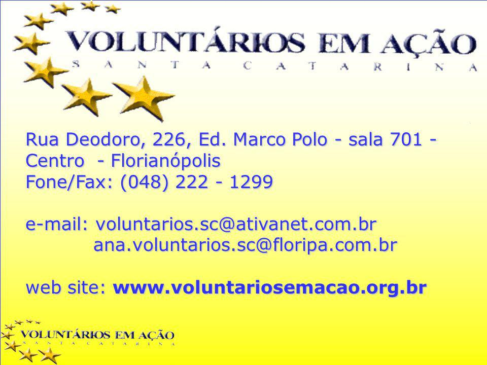 Rua Deodoro, 226, Ed. Marco Polo - sala 701 - Centro - Florianópolis